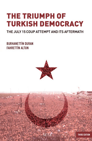 The Triumph of Turkish Democracy: The July 15 Coup Attempt And Its Aftermath